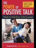 The Power of Positive Talk: Words to Help Eery Child Succeed