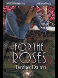 For the Roses [suncoast Society] (Siren Publishing Siren Sensations)