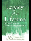 Legacy of a Lifetime: A Planned Giving Implementation Resource