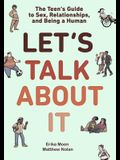 Let's Talk about It: The Teen's Guide to Sex, Relationships, and Being a Human (a Graphic Novel)