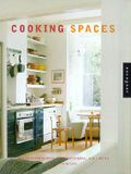 Cooking Spaces: Designs for Cooking, Entertaining, and Living