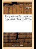 Les Pastorales de Longus Ou Daphnis Et Chloé
