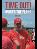 Time Out!: What's the Plan?