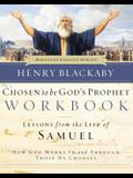 Chosen to Be God's Prophet Workbook: Lessons from the Life of Samuel: How God Works in and Through Those He Chooses