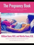 The Pregnancy Book: A Month-By-Month Guide Tag: Everythg. You Need to Know from America'S..