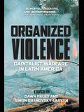 Organized Violence: Capitalist Warfare in Latin America