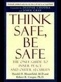 Think Safe, Be Safe: The Only Guide to Inner Peace and Outer Security