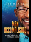 Man Accomplished: 50 Challenges to Help You Become the Man God Made You to Be