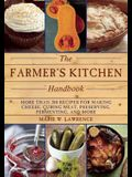 The Farmer's Kitchen Handbook: More Than 200 Recipes for Making Cheese, Curing Meat, Preserving, Fermenting, and More