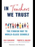In Teachers We Trust: The Finnish Way to World-Class Schools