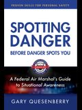 Spotting Danger Before It Spots You: Build Situational Awareness to Stay Safe