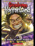 Dr. Maniac vs. Robby Schwartz (Goosebumps Horrorland #5), 5