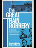 The Great Train Robbery: Crime of the Century