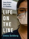 Life on the Line: Young Doctors Come of Age in a Pandemic