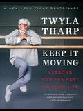 Keep It Moving: Lessons for the Rest of Your Life