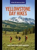 A Ranger's Guide to Yellowstone Day Hikes: All New Anniversary Edition
