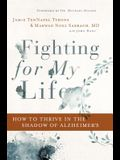 Fighting for My Life: How to Thrive in the Shadow of Alzheimer's