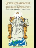 God's Relationship with a Troubled Generation: Love, Obedience, Justice