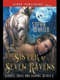The Sister of Seven Ravens [stories, Tales, and Legends: Retold 2] (Siren Publishing Classic Manlove)