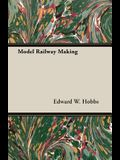 Model Railway Making - Being No. 5 of the New Model Maker Series of Practical Handbooks Covering Every Phase of Model Work