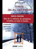 Martes con mi viejo profesor (Nueva edicion): Un testimonio sobre la vida, la amistad y el amor (Spanish Edition)