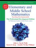 Elementary and Middle School Mathematics: Teaching Developmentally: The Professional Development Edition for Mathematics Coaches and Other Teacher Lea