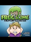 Frog Slime: A Child's Guide to Calming Down
