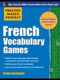 Practice Makes Perfect French Vocabulary Games (Practice Makes Perfect Series)