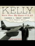 Kelly Lib/E: More Than My Share of It All