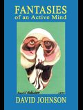Fantasies of an Active Mind