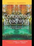 Connected Teaching: Relationship, Power, and Mattering in Higher Education