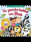 Yo Puedo Hablar Con Dios = I Can Talk with God