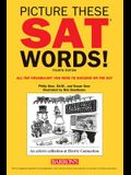 Picture These SAT Words!, 4th Edition: All the Vocabulary You Need to Succeed on the SAT