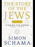The Story of the Jews: Finding the Words 1000 BC-1492 AD