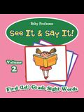 See It & Say It!: Volume 2 - First (1st) Grade Sight Words