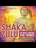 Shaka Zulu: He Who United the Tribes - Biography for Kids 9-12 - Children's Biography Books