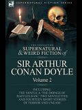 The Collected Supernatural and Weird Fiction of Sir Arthur Conan Doyle: 2-Including the Novella 'The Doings of Raffles Haw, ' Two Novelettes and Fourt