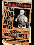 The Legends of Wrestling - classy Freddie Blassie: Listen, You Pencil Neck Geeks
