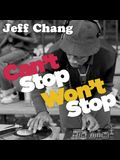 Can't Stop Won't Stop Lib/E: A History of the Hip-Hop Generation