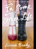 In Some Other Life: A Novel