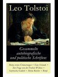 Gesammelte autobiografische und politische Schriften: Meine ersten Erinnerungen + Eine Schande + Zur Frage von der Freiheit des Willens + Satirisches