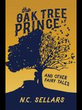 The Oak Tree Prince and Other Fairy Tales