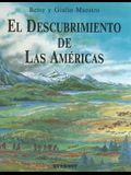 El Descubrimiento de las Americas = The Discovery of the Americas