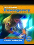 Intermediate: Emergency Care and Transportation of the Sick and Injured Student Workbook