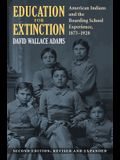 Education for Extinction: American Indians and the Boarding School Experience, 1875-1928