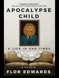 Apocalypse Child: A Life in End Times