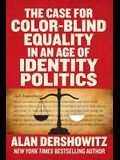 The Case for Color-Blind Equality in an Age of Identity Politics