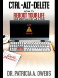 Control-Alt-Delete: How to Reboot Your Life One Spiritual Key at a Time