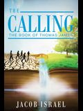 The Calling: The Book Of Thomas James