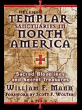 Templar Sanctuaries in North America: Sacred Bloodlines and Secret Treasures